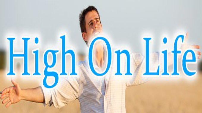 How to Live High on Life!