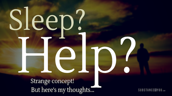Sleep & Help? Strange Concept but Here's My Thoughts!