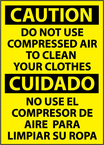 NMC ESC205RB-CAUTION, DO NOT USE COMPRESSED AIR TO CLEAN YOUR CLOTHES,  (BILINGUAL), 10X14, RIGID PLASTIC (1 EACH)