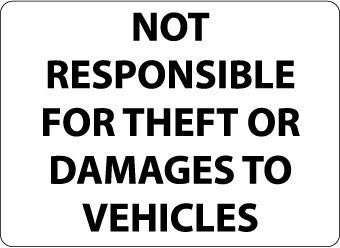 NMC M110RC-NOT RESPONSIBLE FOR THEFT OR DAMAGE TO VEHICLES, 14X20, RIGID PLASTIC (1 EACH)