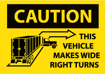 NMC M245PB-CAUTION THIS VEHICLE MAKES WIDE RIGHT TURNS, 10X14, PS VINYL (1 EACH)