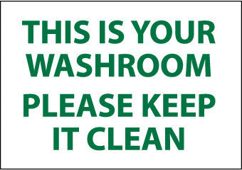 NMC M508R-THIS IS YOUR WASHROOM PLEASE KEEP IT CLEAN, 7X10, RIGID PLASTIC (1 EACH)