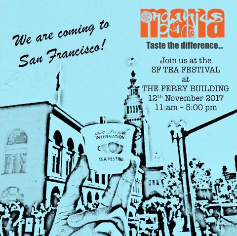 Bringing Mana to The US of A and The SF Tea Festival
