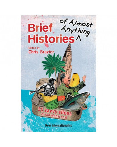 eBook: Brief Histories of Almost Anything - New Internationalist New Zealand