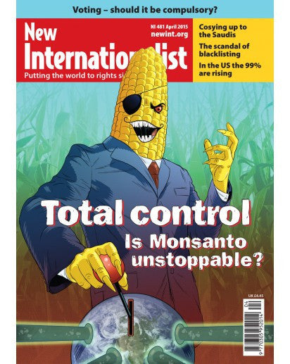 Total Control - Is Monsanto Unstoppable - NI 481 - April 2015 - New Internationalist New Zealand