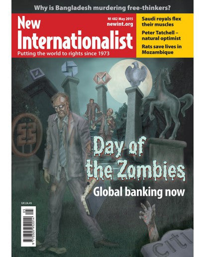 Global Banking now - NI 482 - May 2015 - New Internationalist New Zealand