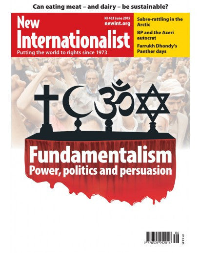Fundalmentalism - Power, Politics and Persuasion - NI 483 - June 2015 - New Internationalist New Zealand