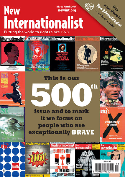 500th Issue! - To mark it we focus on people who are execptionally brave - New Internationalist New Zealand