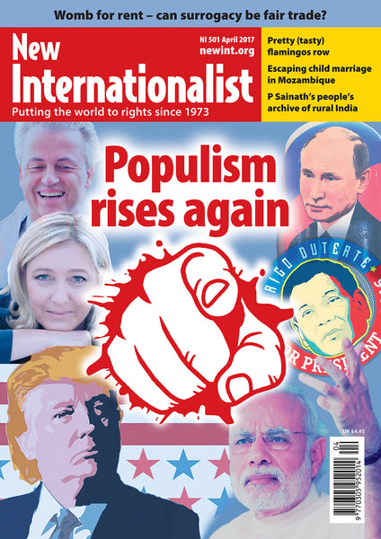 Populism rises again  - NI 501- April 2017 - New Internationalist New Zealand