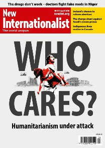 Who Cares - Humanitarianism under attack NI 511 - April 2018 - New Internationalist New Zealand