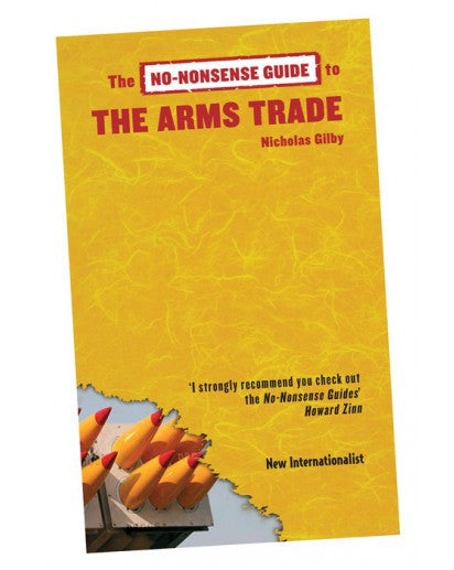 No Nonsense Guide to Arms Trade - New Internationalist New Zealand