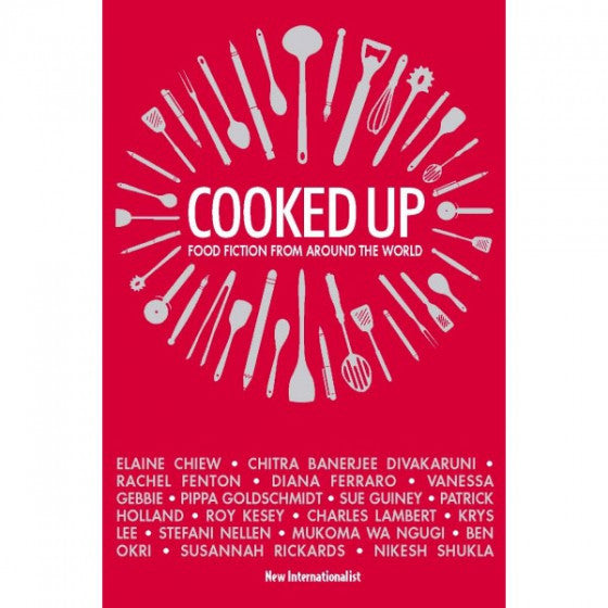 eBook:  Cooked Up - Food Fiction from Around the World - New Internationalist New Zealand
