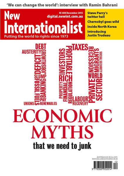 Ten Economic Myths - NI 488 - December 2015 - New Internationalist New Zealand