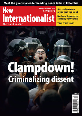 Clampdown! Criminalizing Dissent - NI 508 - December 2017 - New Internationalist New Zealand