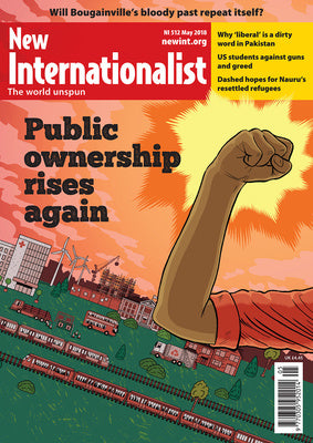 Public Ownership Rises Again NI 512 - May 2018 - New Internationalist New Zealand