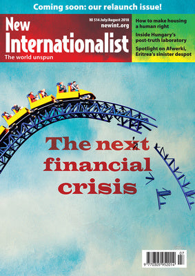 The Next Financial Crisi NI 514 - July/August 2018 - New Internationalist New Zealand