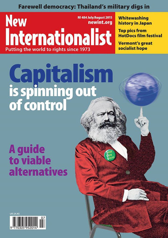 Capitalism is spinning out of control - NI 484 - July / August 2015 - New Internationalist New Zealand