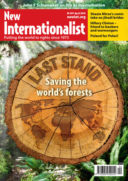 Forests, the last stand - NI 491 - April 2016 - New Internationalist New Zealand