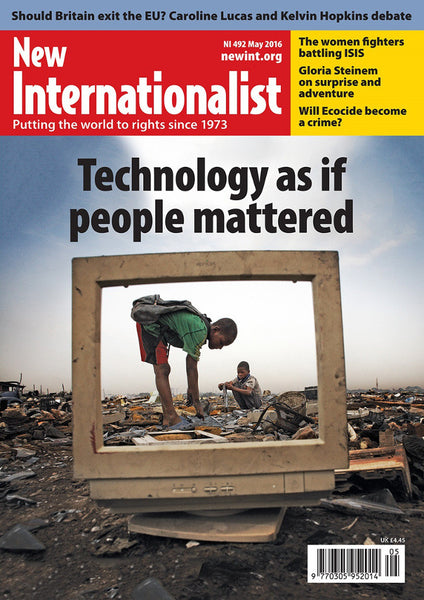 Technology as if people mattered - NI 492- May 2016 - New Internationalist New Zealand