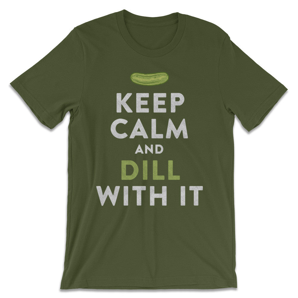 Pickle Shirts - Keep Calm And Dill With It T-Shirt