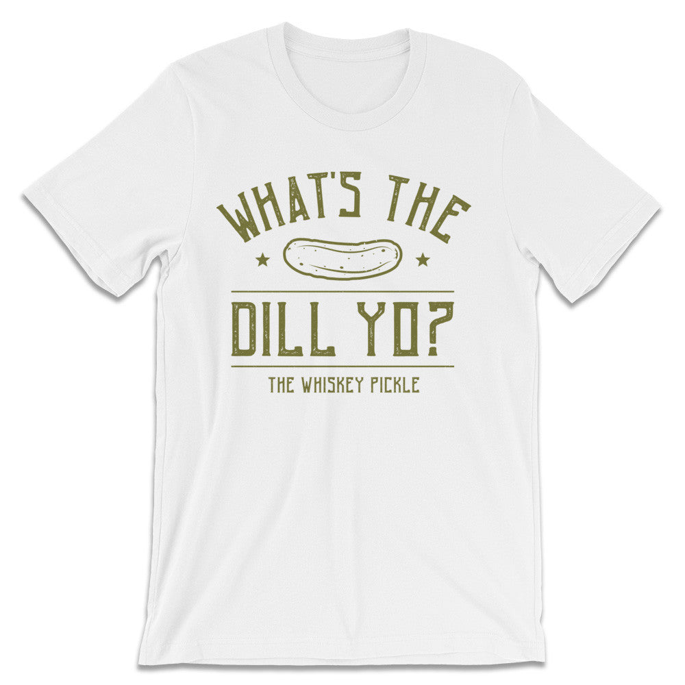 Pickle Shirts - What's The Dill Yo?