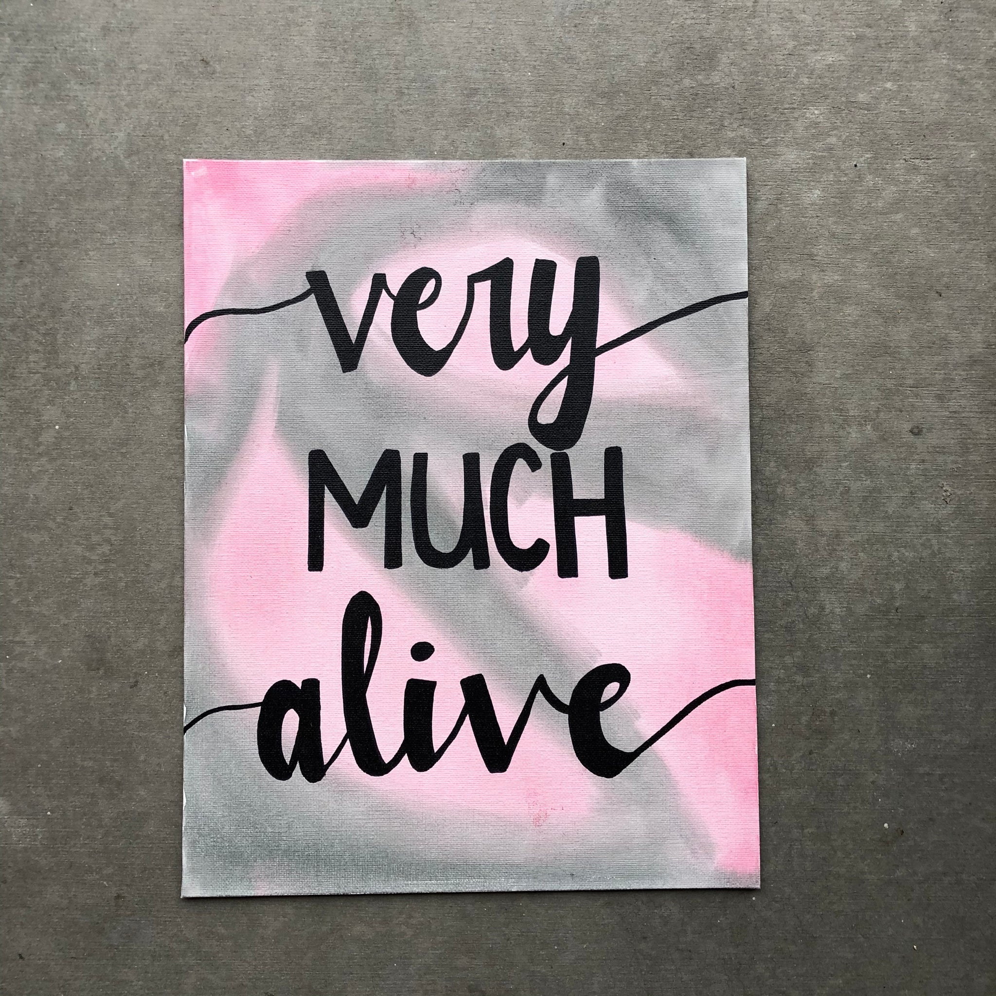 Very Much Alive - Reminder That You Are Alive For A Reason. Gift Idea.