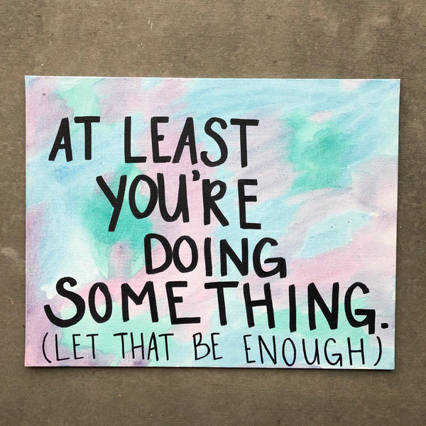 At least you're doing something. Let that be enough. Reminder that you're trying your best. Recovery Gift Idea. You Are Enough!