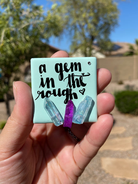 "Crystal gem magnet, ""a gem in the rough"" gift for that special person. Tile magnet. Personalized Keepsake"