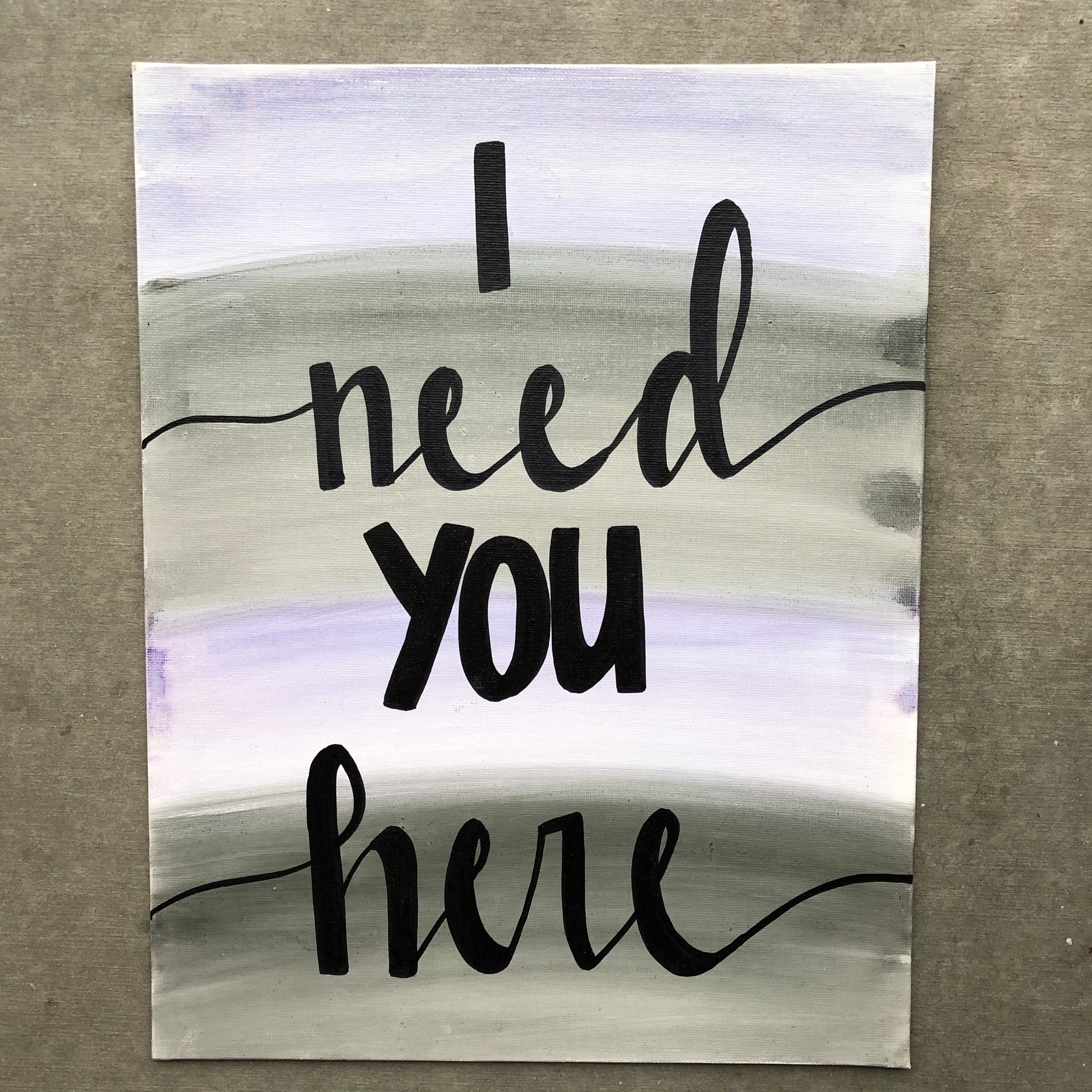 I need you here canvas for someone who matters to you. Gift idea.