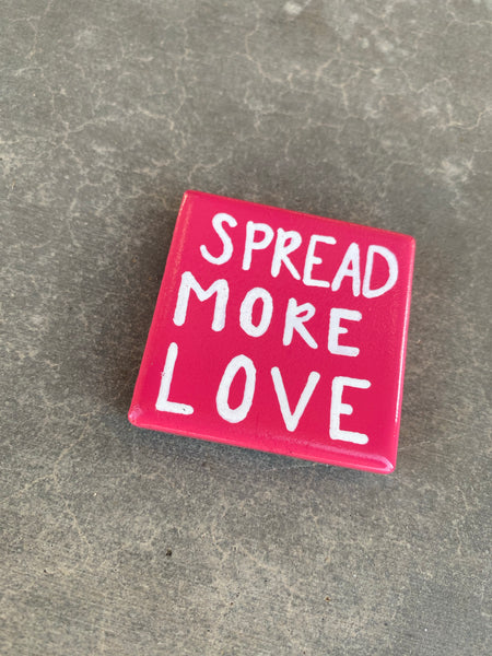 SPREAD MORE LOVE. Handmade tile magnet. Personalized Keepsake. Aa Gift, Na Gift, Gift Idea. Birthday Present. Teenager Gift. Friend Gift.