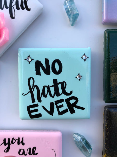 NO HATE magnet | stop the hating, start loving