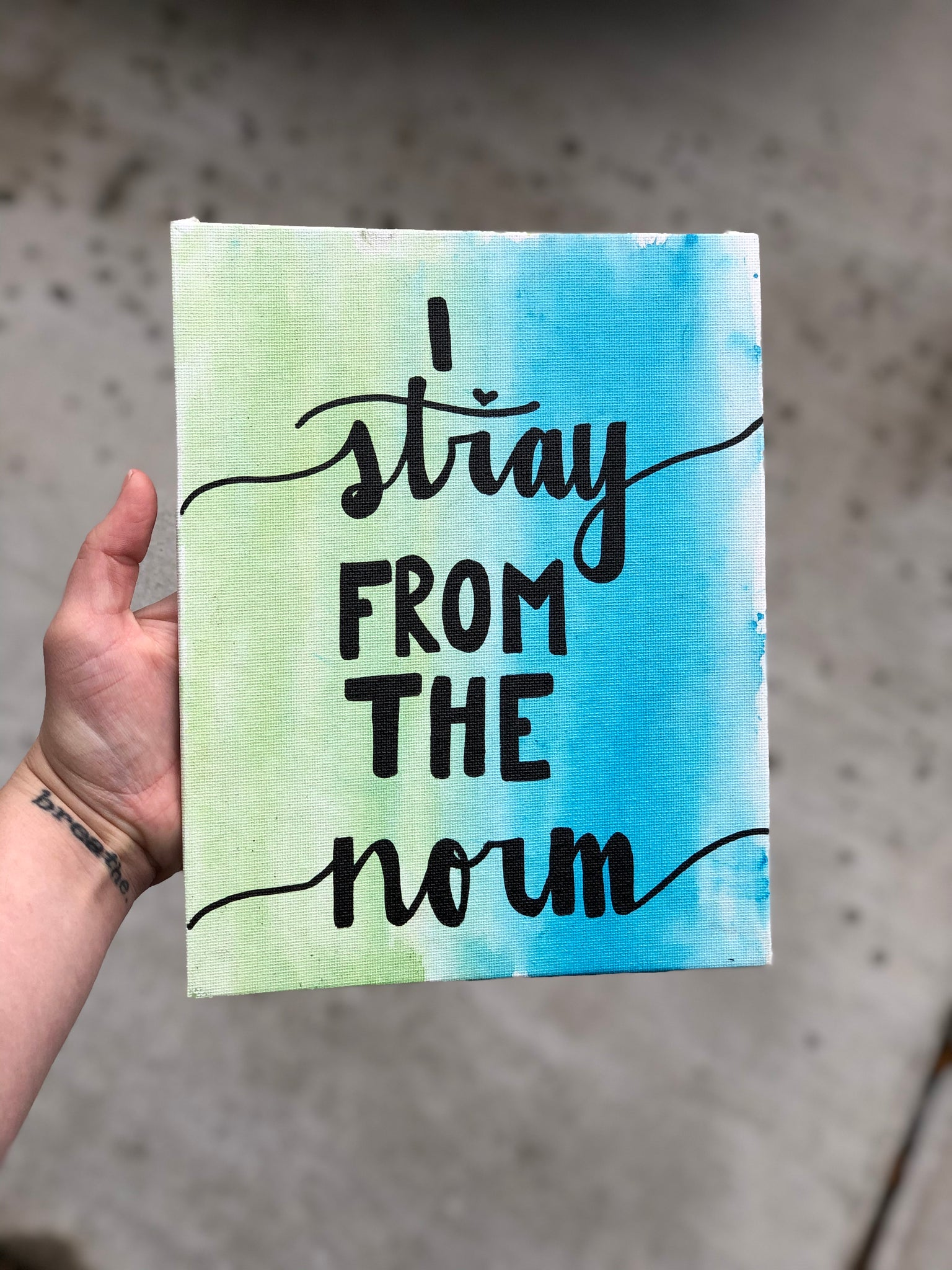 I stray from the norm. Calligraphy watercolor painting with positive message on the back. Gift idea. Outcast.