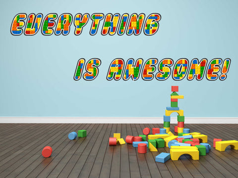 32-26 Everything is Awesome LEGO BRICKS Decal Wall Sticker Home Decor Art Mural