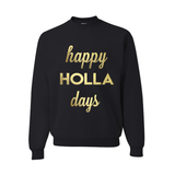 Happy HOLLA Days Unisex Pullover Sweatshirt