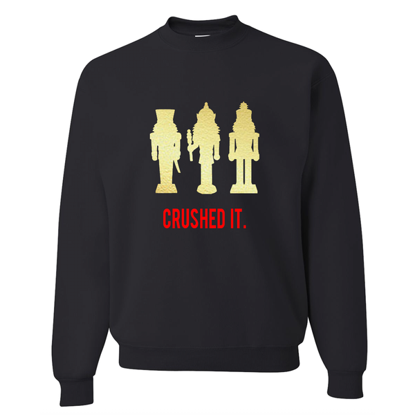 Crushed It Nutcracker Black Pullover Sweatshirt