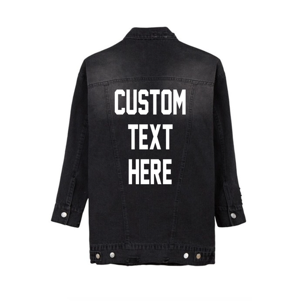 Custom Text Distressed Long Black Denim Jacket