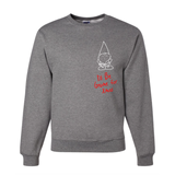 I'll Be Gnome for Xmas Grey Pullover Sweatshirt