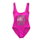 Hot Pink Good Vibes ONLY One Piece Swimsuit