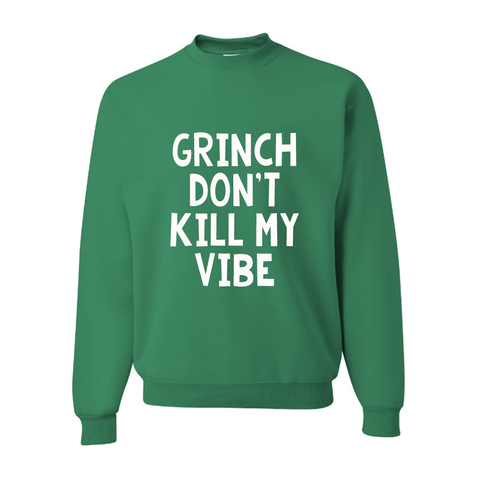 Grinch Don't Kill My Vibe Green Christmas Pullover Sweatshirt