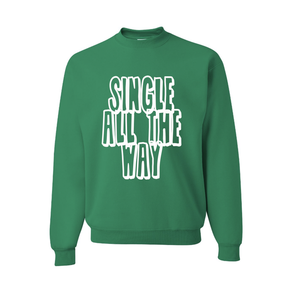 Single All the Way Slouchy Pullover Sweatshirt