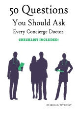 Top 50 Questions You Should Ask Every Concierge Doctor