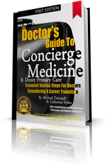 The Doctor's Guide to Concierge Medicine and Direct Primary Care