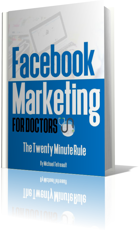 Facebook Marketing For Doctors: The Twenty Minute Rule