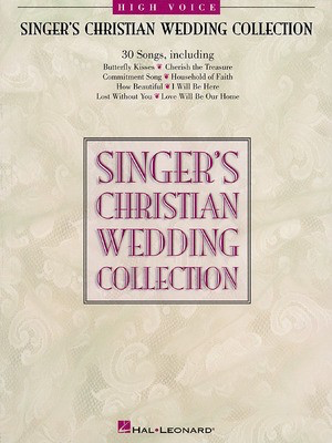 Singer's Christian Wedding Collection - High Voice - Various - Vocal High Voice Hal Leonard