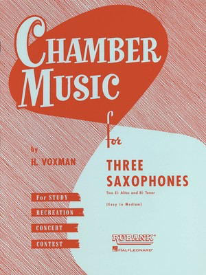 Chamber Music for Three Saxophones - for Two Eb Alto and Bb Tenor Saxophones - Various - Saxophone Rubank Publications Saxophone Trio Score/Parts