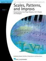 Scales, Patterns and Improvs - Book 1 - Improvisations, Five-Finger Patterns, I-V7-I Chords and Arpeggios - Piano Barbara Kreader|Fred Kern|Mona Rejino|Phillip Keveren Hal Leonard Piano Solo