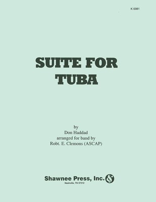 Suite for Tuba - arranged for Tuba and Symphonic Band - Don Haddad - Tuba Robert E. Clemons Hal Leonard Score/Parts