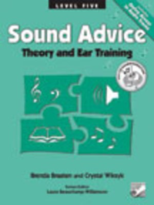 Sound Advice Level 5 - Theory and Ear Training - Brenda Braaten|Crystal Wiksyk - Frederick Harris Music