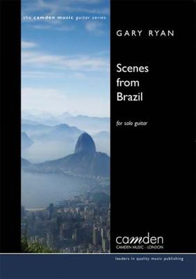 Scenes From Brazil - Gary Ryan - Classical Guitar|Guitar Camden Music Guitar Solo