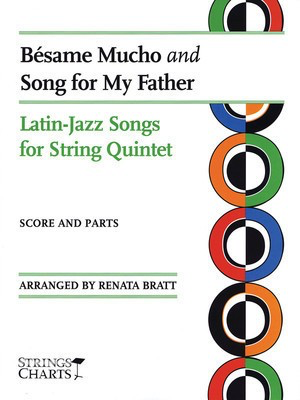 Besame Mucho and Song for My Father - Latin Jazz Songs for String Quintet - Renata Bratt String Letter Publishing String Quartet Score/Parts